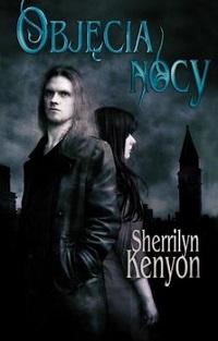 Objęcia nocy - Sherrilyn Kenyon