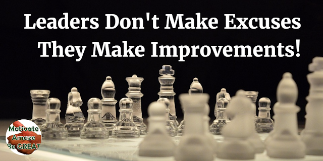"Header picture of article ""Leaders Don't Make Excuses They Make Improvements!"". Tips about the improvements you can make as a leader with yourself and your team."