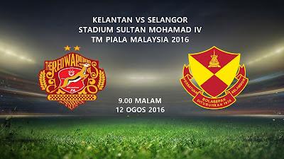 Kelantan Vs Selangor 12 Ogos 2016