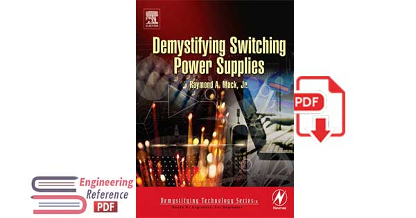 Demystifying Switching Power Supplies By Raymond A. Mack, Jr