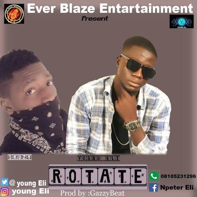 MUSIC: Young Eli Ft. Sukzy - Rotate