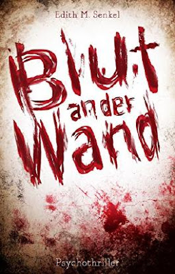 http://www.amazon.de/Blut-Wand-Psychothriller-Edith-Senkel-ebook/dp/B01CH3BOHA/ref=tmm_kin_swatch_0?_encoding=UTF8&qid=1459878974&sr=1-1