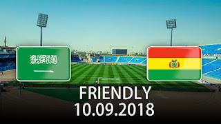 مباراة السعودية وبوليفيا بث مباشر اليوم الاثنين 10-9-2018 Bolivia vs Saudi Arabia Live Stream