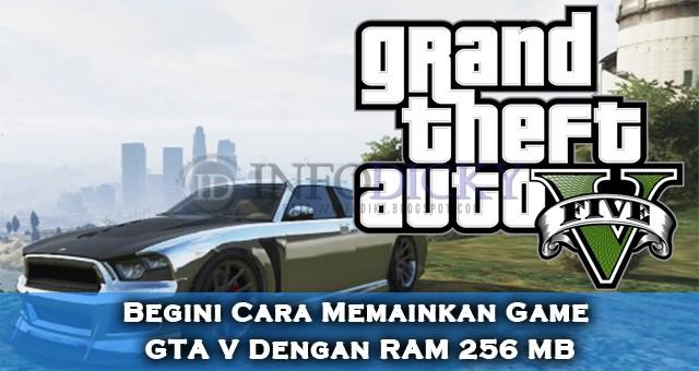Begini Cara Memainkan Game GTA V Dengan RAM 256 MB