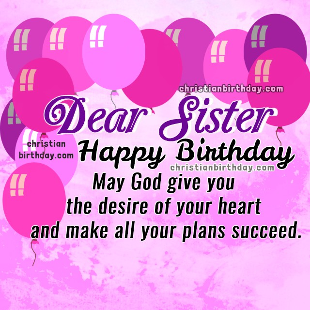 Nice wishes for my sister on her birthday, christian images with birthday quotes for a sibling, Mery Bracho birthday quotes for sister with nice images.
