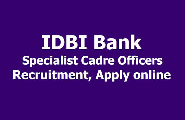 IDBI Bank Specialist Officers (GM,DGM,AGM,Manager Posts) 2019 Recruitment, Apply online