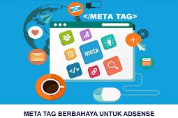 Meta Tag Berbahaya Pada Blog Yang Sudah Di Monitize Adsense