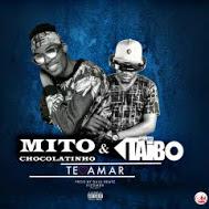 Mito-Chocolatinho-ft-DJ-Taibo-Te-Amar