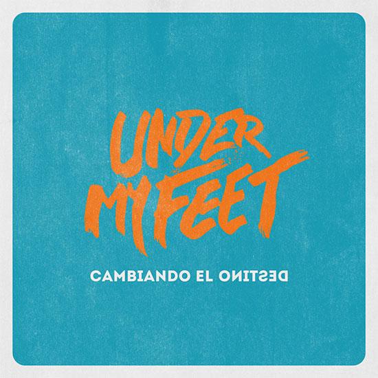Under My Feet stream new album 'Cambiando El Destino'