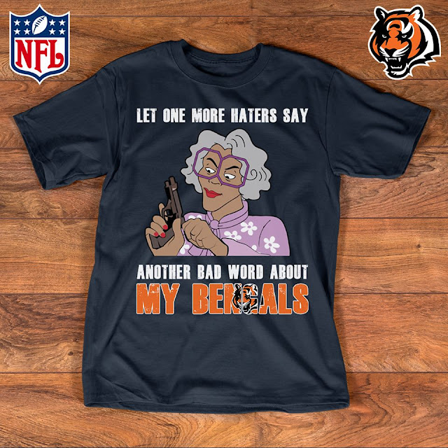 Cincinnati Bengals - Let One More Mater Say Another Bad Word About Shirt