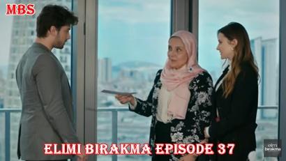Elimi Bırakma Episode 37