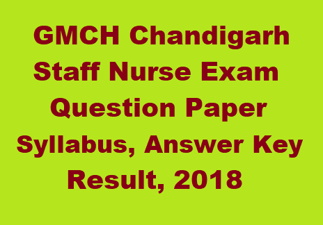 GMCH Chandigarh Staff Nurse Question Paper, Syllabus, Answer