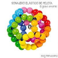 blog mimuselina ideas regalos bebes meses colores estimulación globo amarillo pelota sonajero elastico