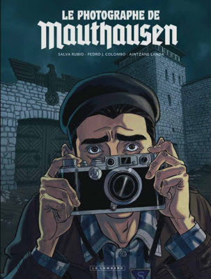 http://www.maxoe.com/rama/culture-dossiers/focus-livres/bd-jour-photographe-de-mauthausen-de-rubio-colombo-lombard/