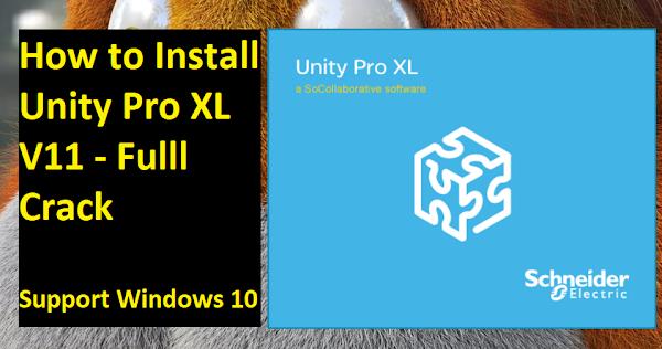 Unity Pro XL V11.0 - Cách cài đặt phần mềm lập trình PLC Schneider - Full Crack