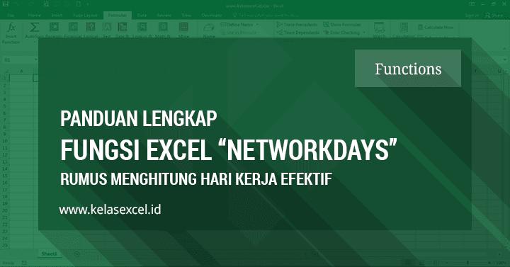 Cara Menghitung Hari Kerja Efektif di Excel Dengan Fungsi Networkdays