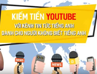 Kiếm Tiền Youtube 2018 2019 Với Chủ Đề Tin Tức tiếng Anh. Xem hướng dẫn đầy đủ tại đây