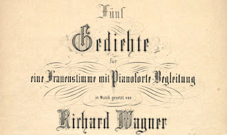 Fünf Gedichte für eine Frauenstimme mit Pianoforte-Begleitung in Musik gesetzt von Richard Wagner
