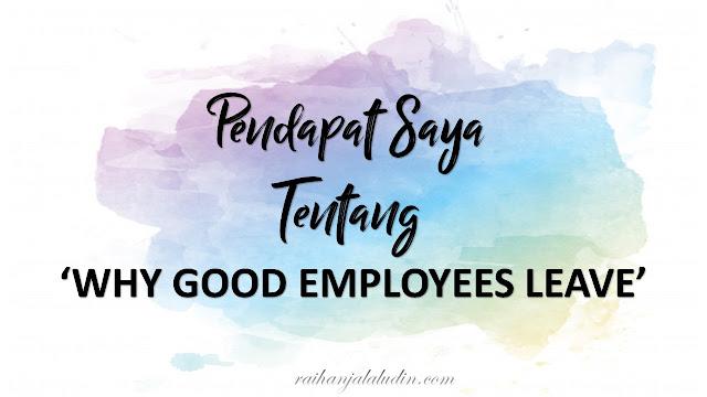 Pendapat Saya Tentang 'Why Good Employees Leave'