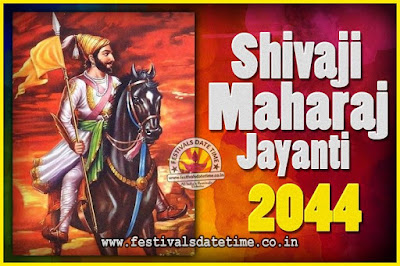 2044 Chhatrapati Shivaji Jayanti Date in India, 2044 Shivaji Jayanti Calendar