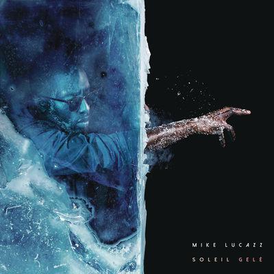 Mike Lucazz - Soleil Gele - Album Download, Itunes Cover, Official Cover, Album CD Cover Art, Tracklist