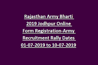 Rajasthan Army Bharti 2019 Jodhpur Online Form Registration-Army Recruitment Rally Dates 01-07-2019 to 10-07-2019