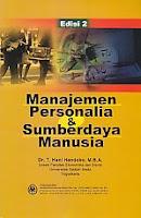 MANAJEMEN PERSONALIA & SUMBERDAYA MANUSIA Pengarang : Dr. T. Hani Handoko, MBA. Penerbit : BPFE Yogyakarta