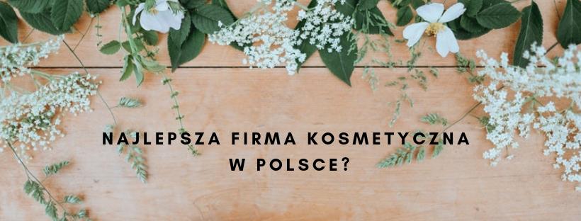 Najlepsza firma kosmetyczna w Polsce?