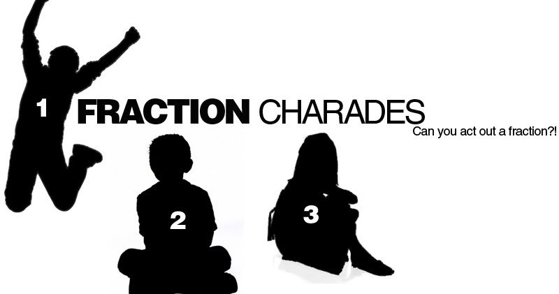 E is for Explore!: Fraction Charades