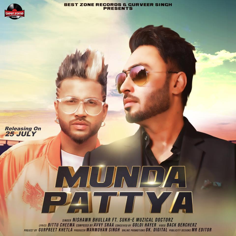 Munda Pattya - Nishawn Bhullar Ft Sukh-E Muzical Doctorz