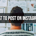 Top 10 Things to Post On Instagram