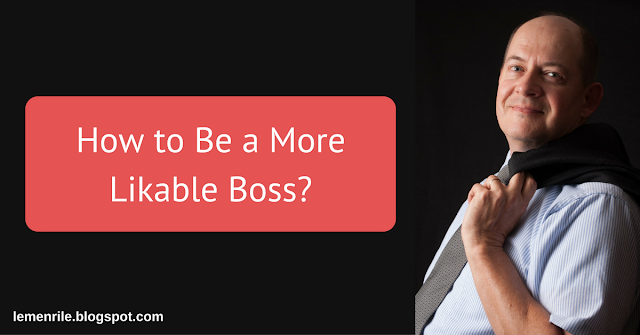 how to be a more likable boss