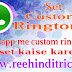 Whatsapp me custom ringtone use kaise kare