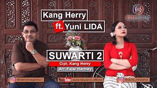 Lirik Lagu Suwarti 2 (Dan Artinya) - Kang Herry feat. Yuni Lida