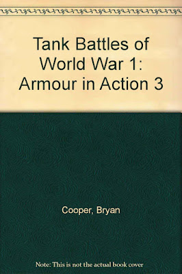 Tank Battles of World War 1: (Armour in Action 3)
