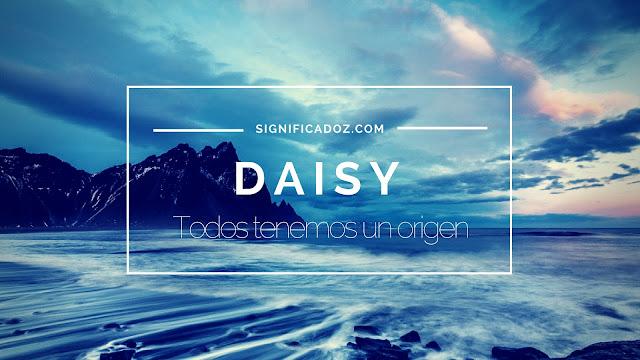 Significado y Origen del Nombre Daisy ¿Qué Significa?
