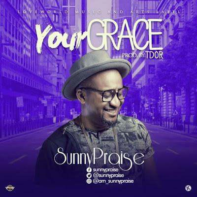 Music: Your Grace – Sunnypraise