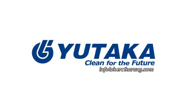 Lowongan Kerja PT YUTAKA Manufacturing Indonesia ( Kawasan MM2100 )