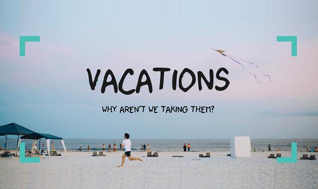 Why Aren't Your Employees Using Their Vacation Time?