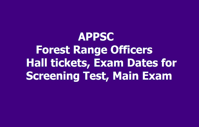 APPSC Forest Range Officers Hall tickets, Exam Dates for Screening Test, Main Exam 2019