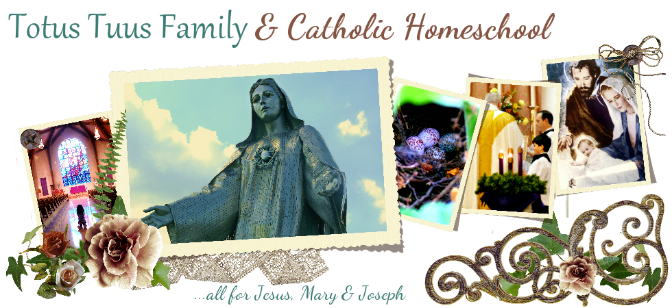 Catholic Quotes About Family: Totus Tuus Family & Catholic Homeschool: First Holy