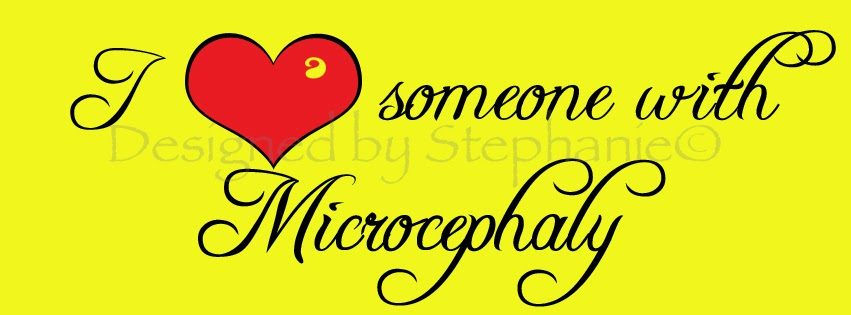 I Love Someone WIth Microcephaly