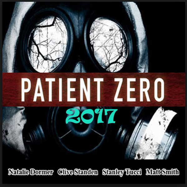 Patient Zero, Film Patient Zero, Patient Zero Synopsis, Patient Zero Trailer, Patient Zero Review, Download Poster Film Patient Zero 2017