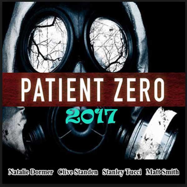 Patient Zero, Film Patient Zero, Patient Zero Synopsis, Patient Zero Trailer, Patient Zero Review, Download Poster Film Patient Zero 2017