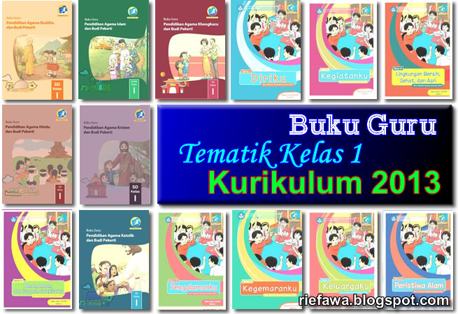 Download Buku Guru Tematik Kelas 1 Sd Mi Kurikulum 2013 Rief Awa Blog Download Kumpulan Soal