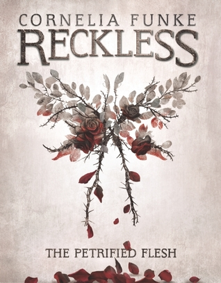 Reckless: The Pretified Flesh by Cornelia Funke