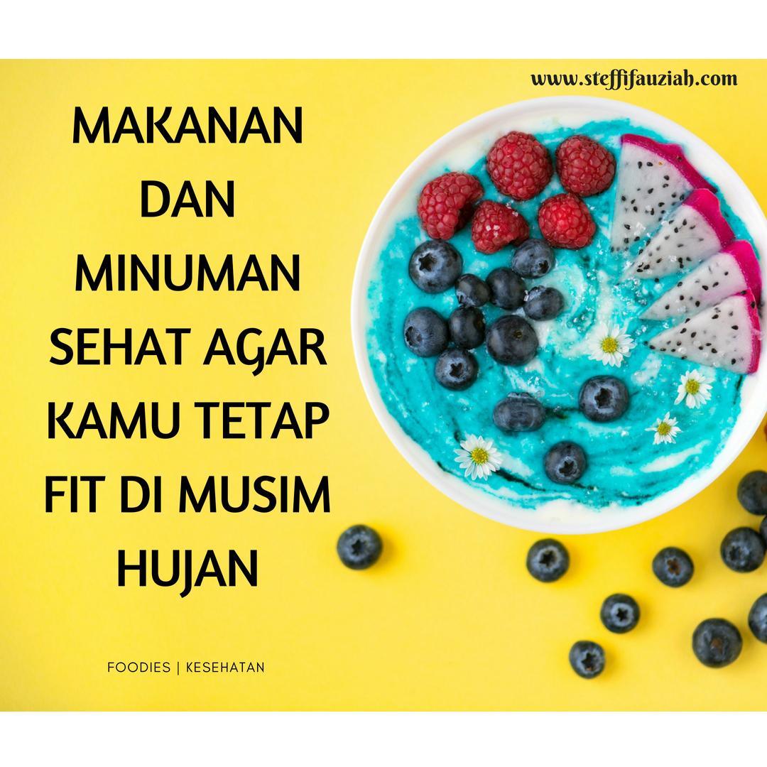 Makanan Dan Minuman Ini Bisa Loh Untuk Menjaga Kesehatan Kamu Saat Musim Hujan Catat Ya Agar Kamu Selalu Sehat Steffifauziah S Blog