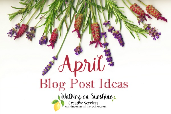 Writing prompts for April from Walking on Sunshine.
