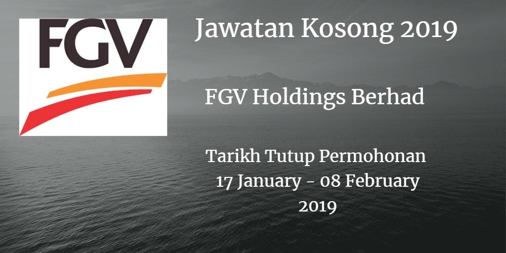Jawatan Kosong FGV Holdings Berhad 17 January - 08 February 2019
