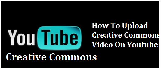 Youtube-Par-Creative-Commons-Video-Kaise-Upload-Kare